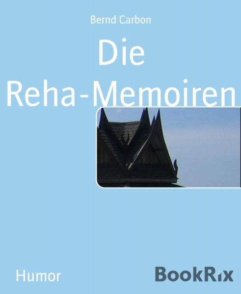 Die Reha-Memoiren