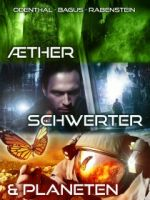 Aether, Schwerter und Planeten