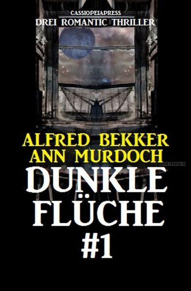 Dunkle Flüche #1: Drei Romantic Thriller