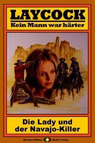 Laycock, Bd. 10: Die Lady und der Navajo-Killer