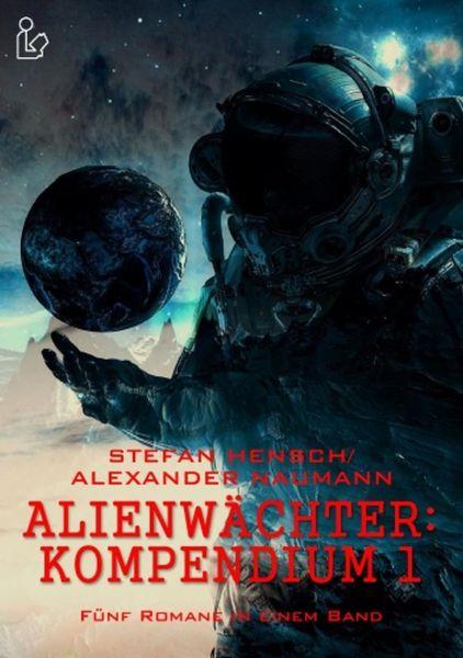 Alienwächter – Kompendium 1