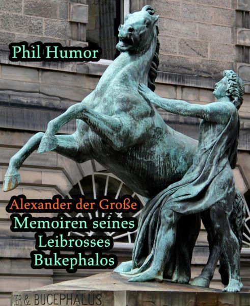 Alexander der Große - Memoiren seines Leibrosses Bukephalos