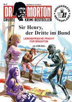Dr. Morton 08 - Sir Henry, der Dritte im Bund