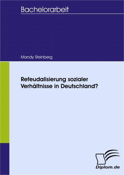 Refeudalisierung sozialer Verhältnisse in Deutschland?