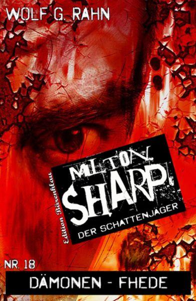 Milton Sharp #18: Dämonen-Fehde
