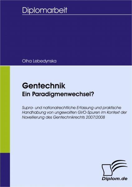 Gentechnik - ein Paradigmenwechsel?