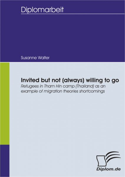Invited but not (always) willing to go: Refugees in Tham Hin camp (Thailand) as an example of migrat