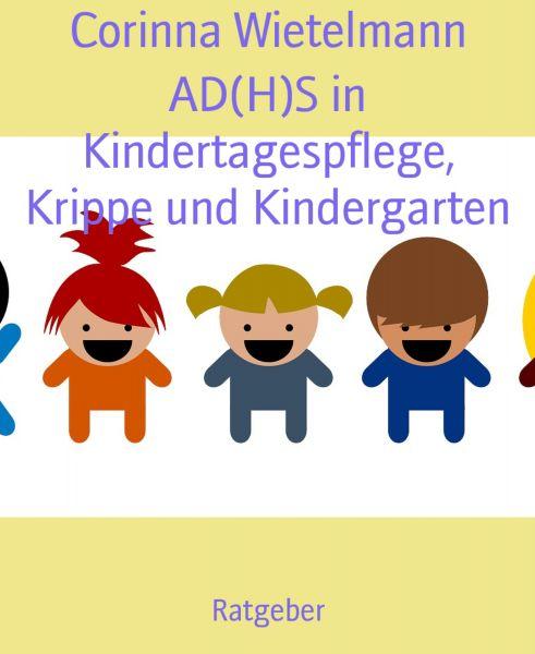 AD(H)S in Kindertagespflege, Krippe und Kindergarten