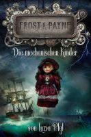 Frost & Payne - Band 2: Die mechanischen Kinder (Steampunk)