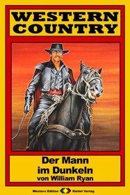 WESTERN COUNTRY 196: Der Mann im Dunkeln