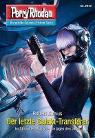 Perry Rhodan 2912: Der letzte Galakt-Transferer (Heftroman)