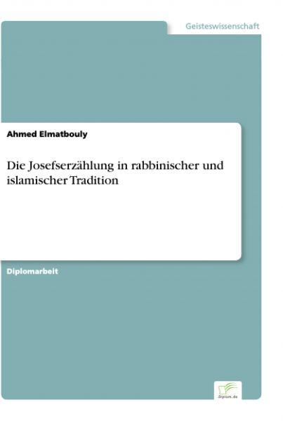Die Josefserzählung in rabbinischer und islamischer Tradition