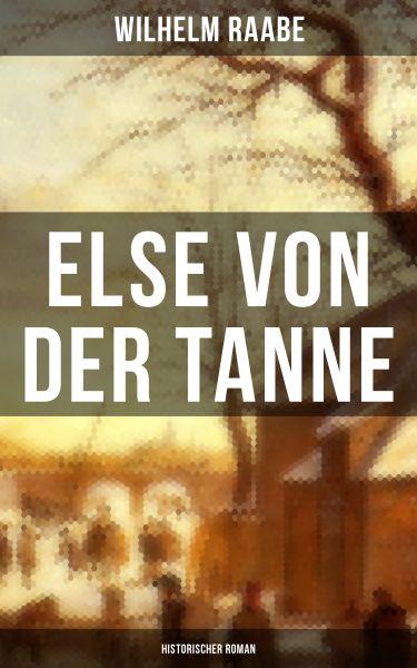 Else von der Tanne (Historischer Roman)