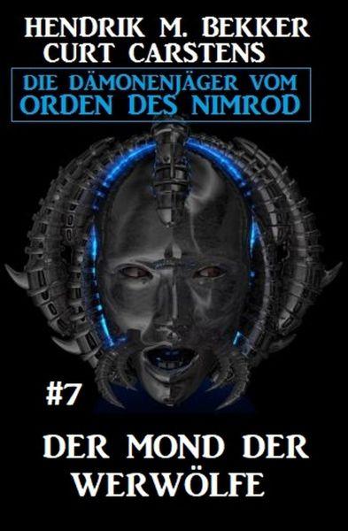 Der Mond der Werwölfe: Die Dämonenjäger vom Orden des Nimrod 7