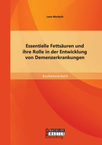 Essentielle Fettsäuren und ihre Rolle in der Entwicklung von Demenzerkrankungen