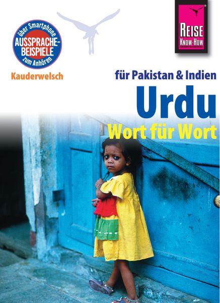 Reise Know-How Kauderwelsch Urdu für Indien und Pakistan - Wort für Wort: Kauderwelsch-Sprachführer