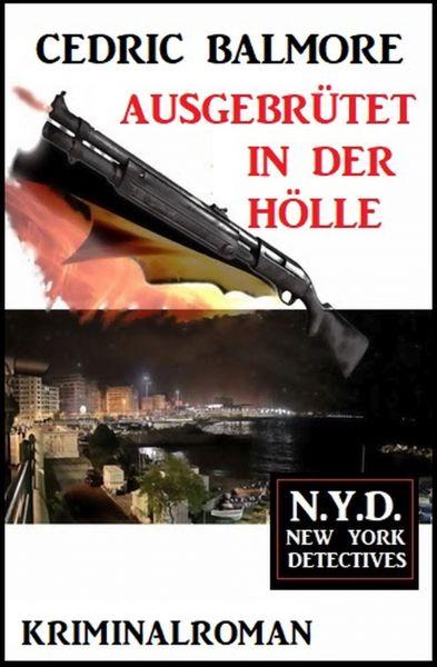 Ausgebrütet in der Hölle: N.Y.D. – New York Detectives