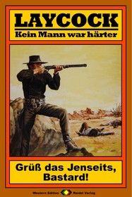 Laycock Western 37: Grüß das Jenseits, Bastard!