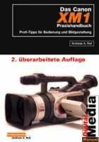 Das Canon XM 1-Praxishandbuch