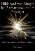 Hildegard von Bingen bei Barbarossa und im Privatjet