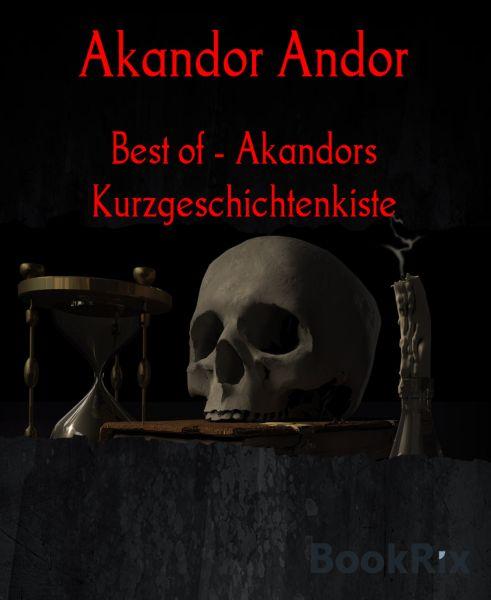 Best of - Akandors Kurzgeschichtenkiste