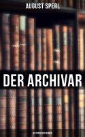 Der Archivar: Historischer Roman