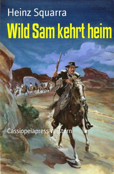 Wild Sam kehrt heim
