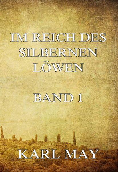 Im Reich des silbernen Löwen Band 1