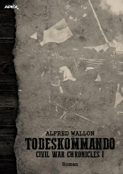 TODESKOMMANDO - CIVIL WAR CHRONICLES I