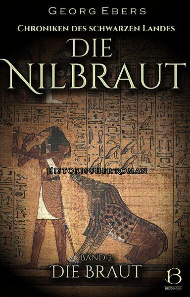 Die Nilbraut. Historischer Roman. Band 2