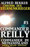 Commander Reilly #3 - Commander im Niemandsland: Chronik der Sternenkrieger