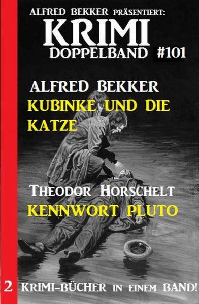 Krimi Doppelband 101 - 2 Krimi-Bücher in einem Band!