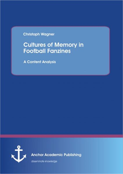 Cultures of Memory in Football Fanzines. A Content Analysis