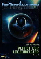 DIE TERRANAUTEN, Band 11: PLANET DER LOGENMEISTER