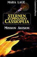 Sternenkommando Cassiopeia 1 - Mission Akision