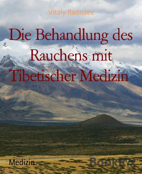 Die Behandlung des Rauchens mit Tibetischer Medizin