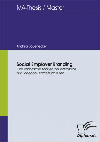 Social Employer Branding: Eine empirische Analyse der Interaktion auf Facebook Karrierefanseiten