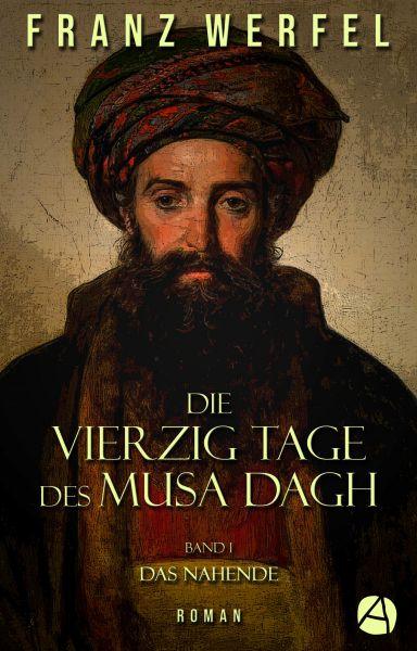 Die vierzig Tage des Musa Dagh. Band 1