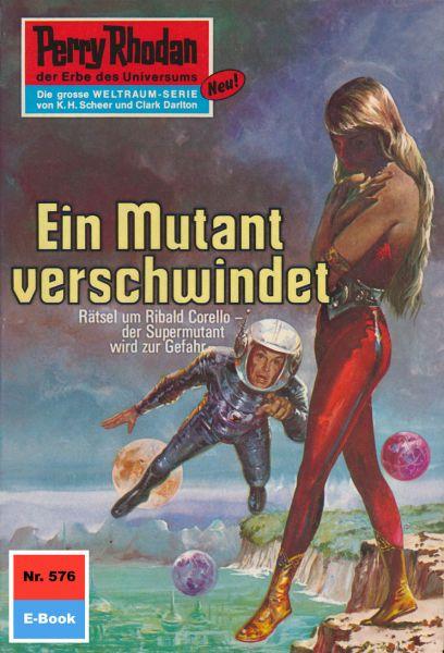 Perry Rhodan 576: Ein Mutant verschwindet