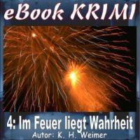 Krimi 004: Im Feuer liegt Wahrheit