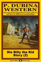 P. Dubina Western, Bd. 02: Die Billy the Kid Story (2. Teil)