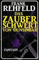 Das Zauberschwert von Dunsinbar