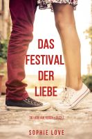 Das Festival der Liebe (Die Liebe auf Reisen – Band 1)