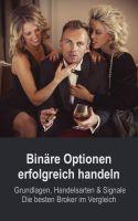 Binäre Optionen erfolgreich handeln: Grundlagen, Handelsarten & Signale + Die besten Broker im Vergl