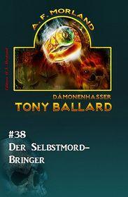 Tony Ballard #38: Der Selbstmord-Bringer