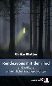 Rendezvous mit dem Tod und weitere unheimliche Kurzgeschichten