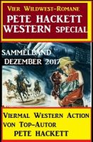 Pete Hacket Western Special Sammelband Dezember 2017