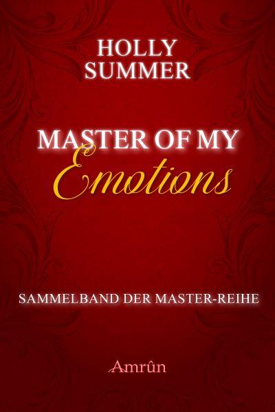 Master of my Emotions (Sammelband der Master-Reihe)