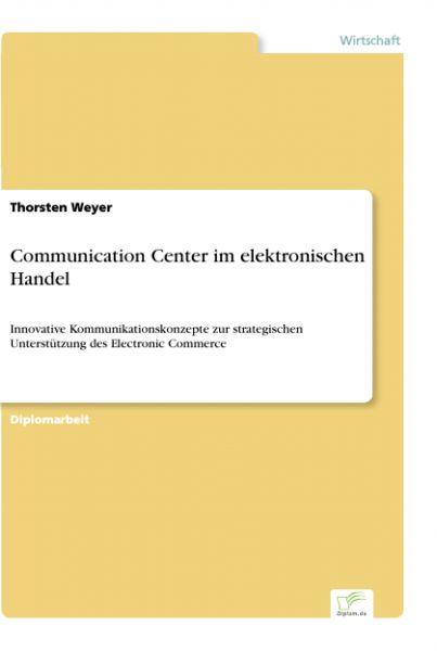 Communication Center im elektronischen Handel