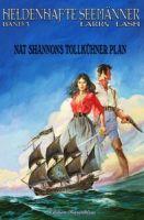 Heldenhafte Seemänner #3: Nat Shannons tollkühner Plan